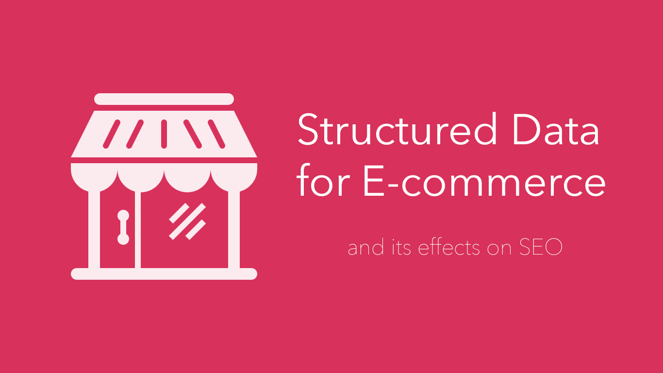 Structured data for Ecommerce and its effects on SEO