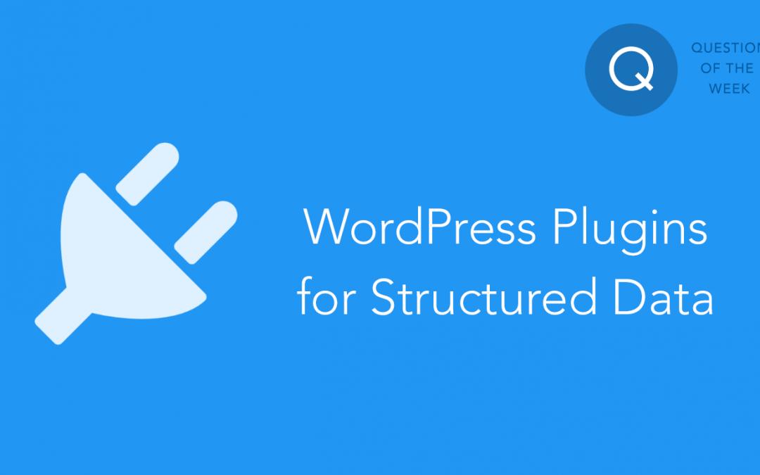 Top WordPress Plugins for Adding Structured Data